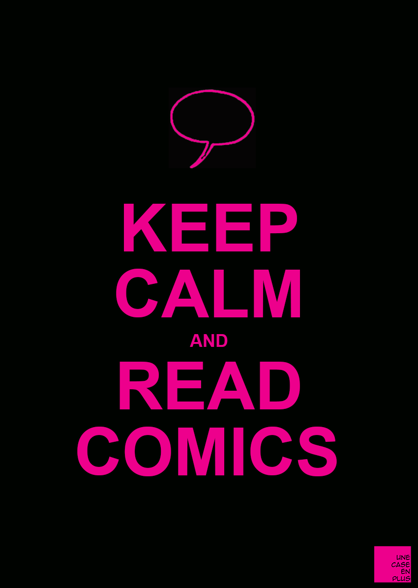Keep Calm and read comics