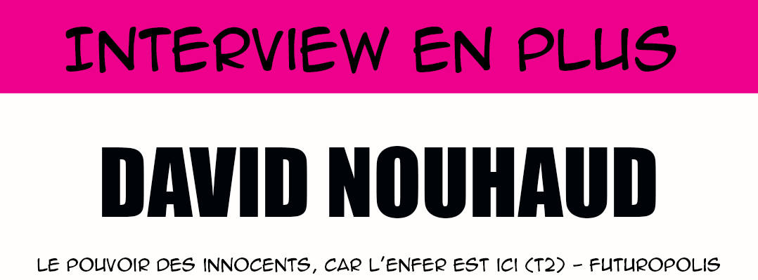 Interview en plus - David Nouhaud