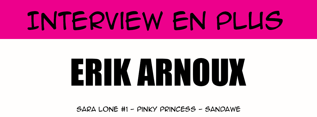 Interview en plus - Erik Arnoux