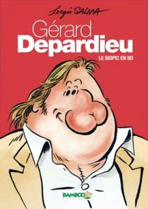 Le biopic de Gérard Depardieu en BD - Bamboo