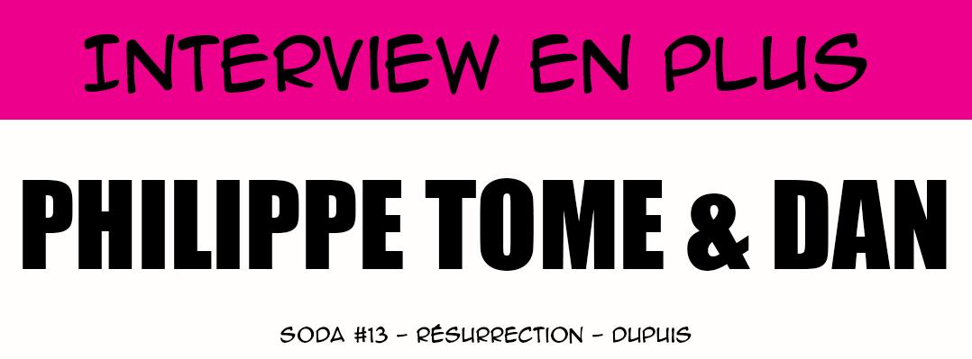 Interview en plus de Philippe Tome et Dan Verlinden - Soda - Dupuis