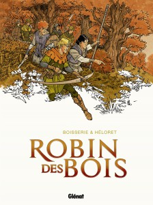 Robin des Bois - Glénat - Pierre Boissière et Héloret