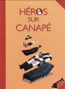 Heros sur canapé - Wandrille - Vraoum