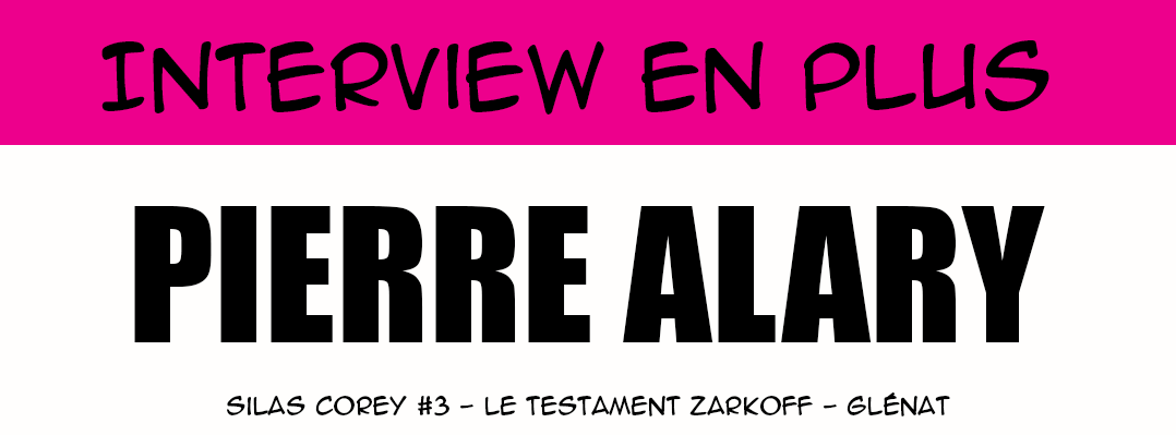 Interview en plus - Pierre Alary
