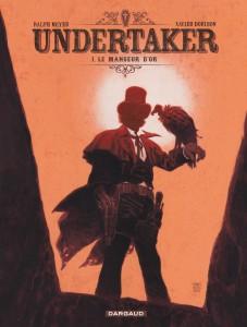 Undertaker #1 - Le mangeur d'or - Ralph Meyer - Xavier Dorison
