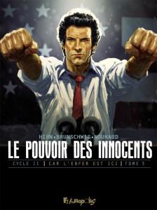 Le pouvoir des innocents - Car l'enfer est ici #3 - Luc Brunschwig - Laurent Hirn - David Nouhaud - Futuropolis