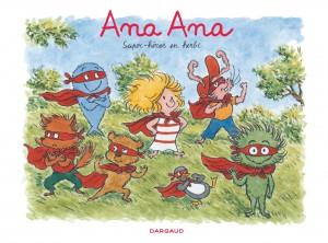 Ana Ana - Super-Héros en herbe - Dargaud