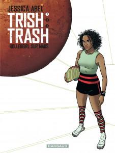 Trish Trash - Rollergirl sur Mars - Dargaud