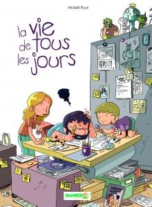 La vie de tous les jours #1 - Mickael Roux - éditions Bamboo