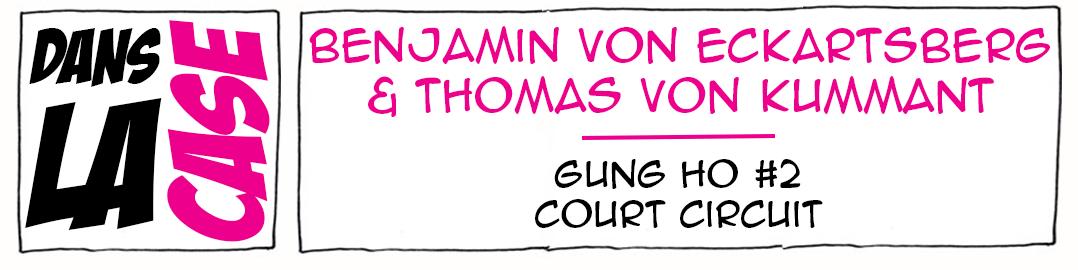 Dans la case... avec Benjamin von Eckartsberg et Thomas von Hummant - Gung Ho #2 - Paquet