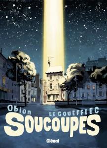 Soucoupes - Glénat - Obion - Le Gouëfflec