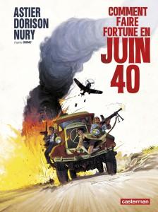 Comment faire fortune en juin 1940 - Casterman - Nury - Dorison - Astier