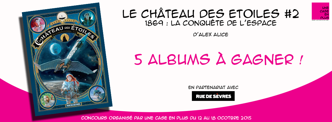 Le château des étoiles #2 - Concours BD - Rue de sèvres - Alex alice