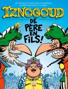Iznogoud #30 - De père en fils - Imav éditions - Laurent Vassilian - Nicolas Tabary