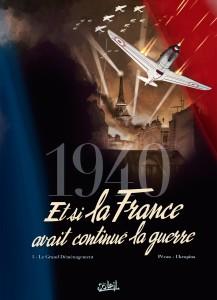 1940 ET SI LA FRANCE AVAIT CONTINUé LA GUERE #1 - Soleil