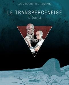 Transperceneige - Rochette - Lob - Casterman