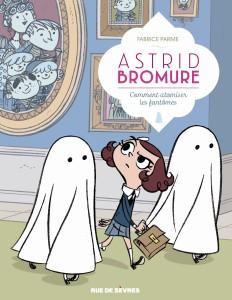 Astrid Bromure #2 - Comment atomiser les fantômes - Fabrice Parme - Rue de Sèvres