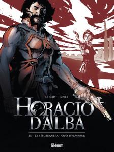 Horacio d'Alba #1, La République du point du jour, Jérôme le Gris, Nicolas Siner, Glénat