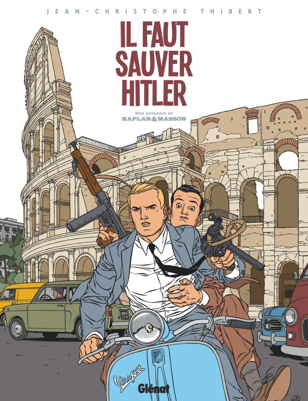 Kaplan & Masson, Il faut sauver Hitler, Jean-christophe Thibert, Glénat