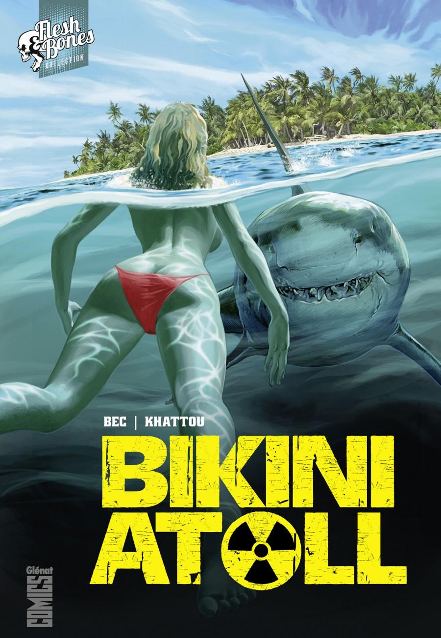 Bikini Atoll, Glénat, Christophe Bec, Bernard Khattou