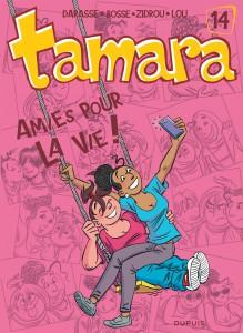 Tamara #14, Amies pour la vie, Christian Darasse, Zidrou, Lou, Bosse, Dupuis