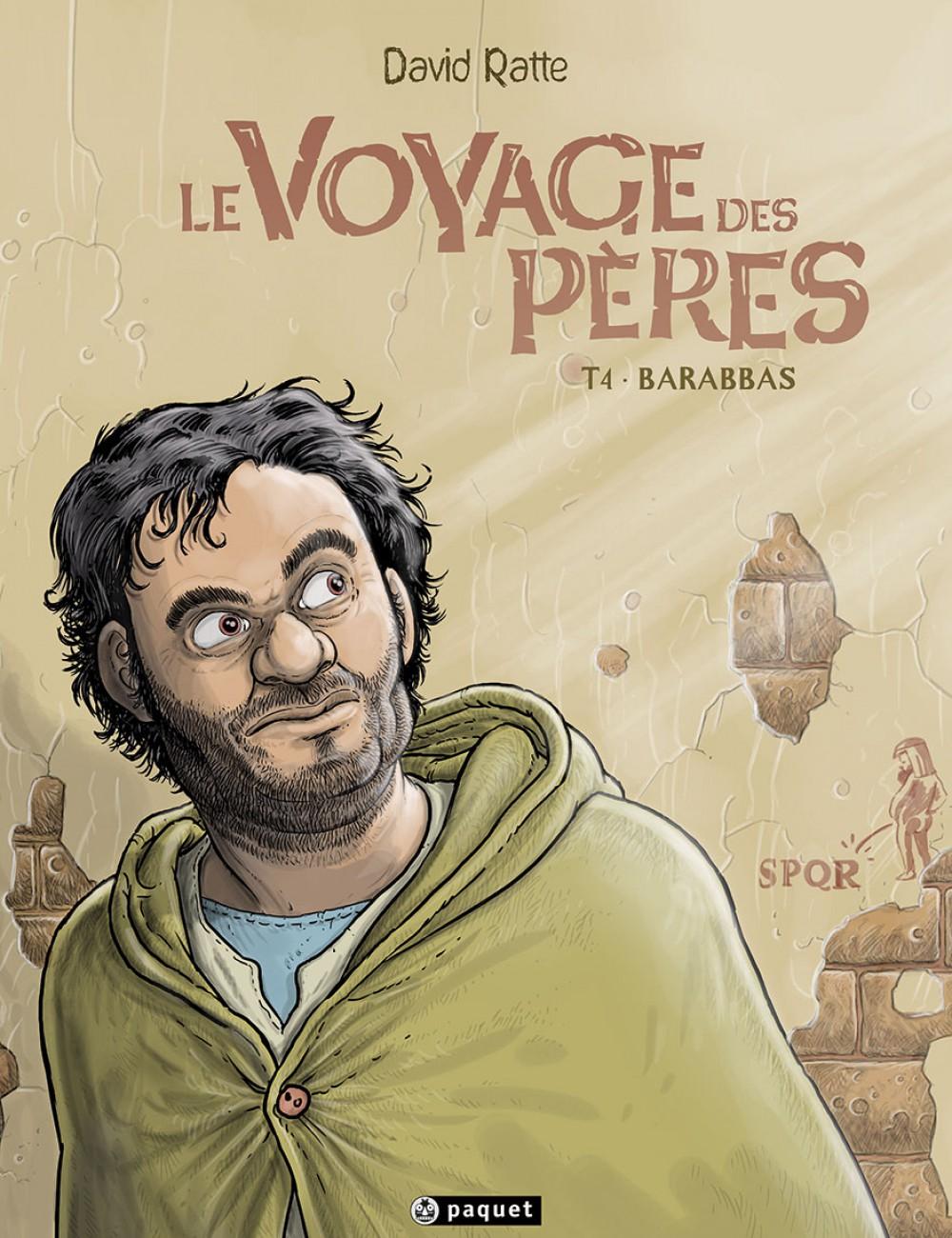 Le Voyage des Pères #4, Barabbas, Paquet, David Ratte