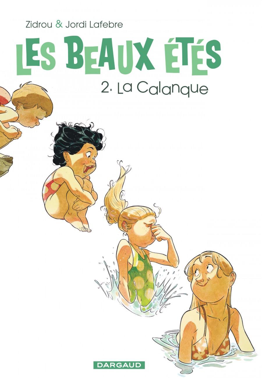 Les beaux étés #2, La calanque, Zidrou, Jordi Lafebre, Dargaud