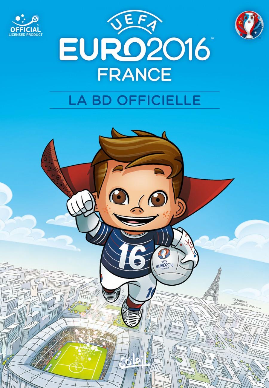 Euro 2016 – LA BD officielle, Soleil, UEFA, Benjamin Ferré, Dario Brizuela