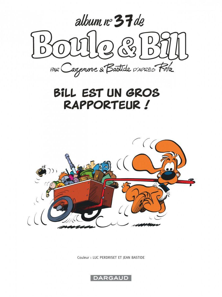 Boule et Bill #37, Bill est un gros rapporteur, Jean Bastide, Christophe Cazenove, Dargaud-page1-1200