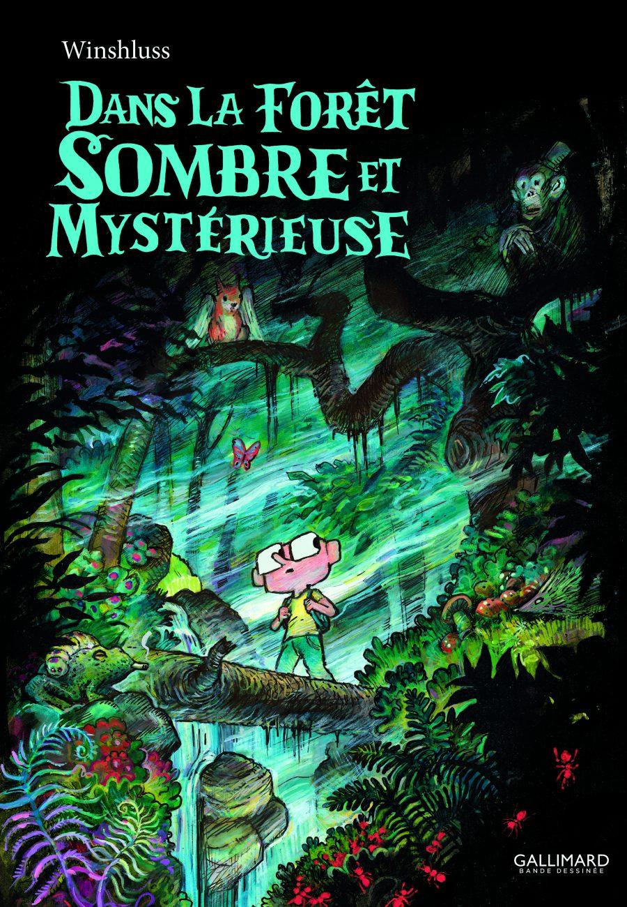 Dans la forêt sombre et mystérieuse, Winshluss, Gallimard