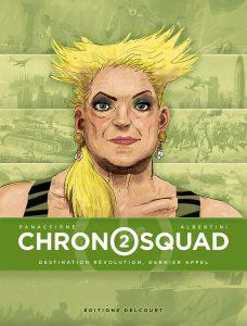 Chronosquad 2, Destination révolution dernier appel, Delcourt