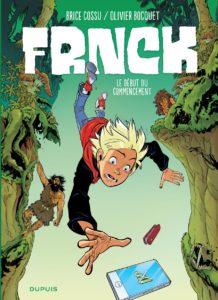 Frnck #1, Le début du commencement, Olivier Bocquet, Brice Cossu, Dupuis