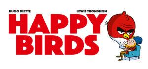 Happy Birds, Lewis Trondheim, Hugo Piette, Delcourt