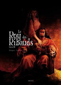Le Roy des Ribauds #3, Akileos, Vincent Brugeas, Ronan toulhoat