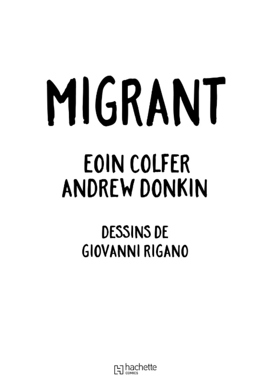 Migrant, Eoin Colfer, Andrew Donkin, Giovanni Rigano, Hachette