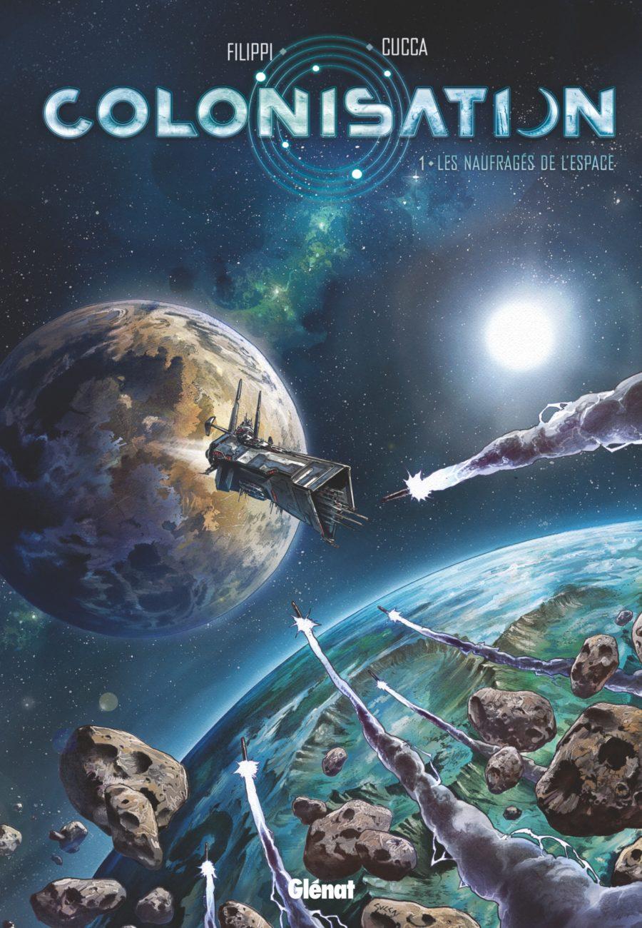 Colonisation #1, les naufragés de l'espace, Filippi, Cucca, Glénat