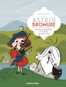 Astrid Bromure #4, Comment lyophiliser le monstre du Loch Ness, Fabrice Parme, Rue de Sèvres