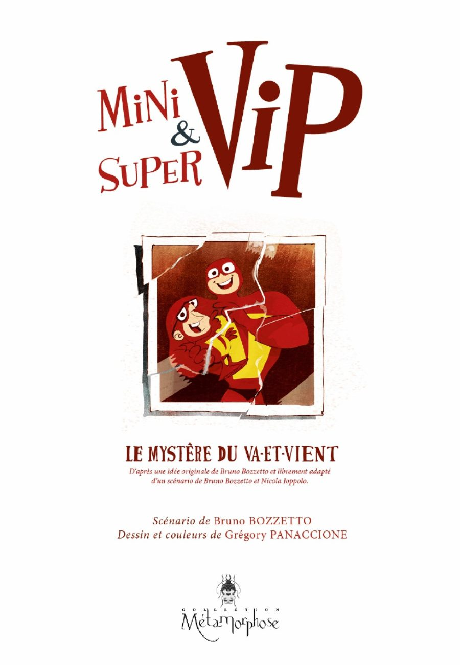 Minivip & Supervip, Soleil, Bruno Bozzetto, Grégory Panaccione