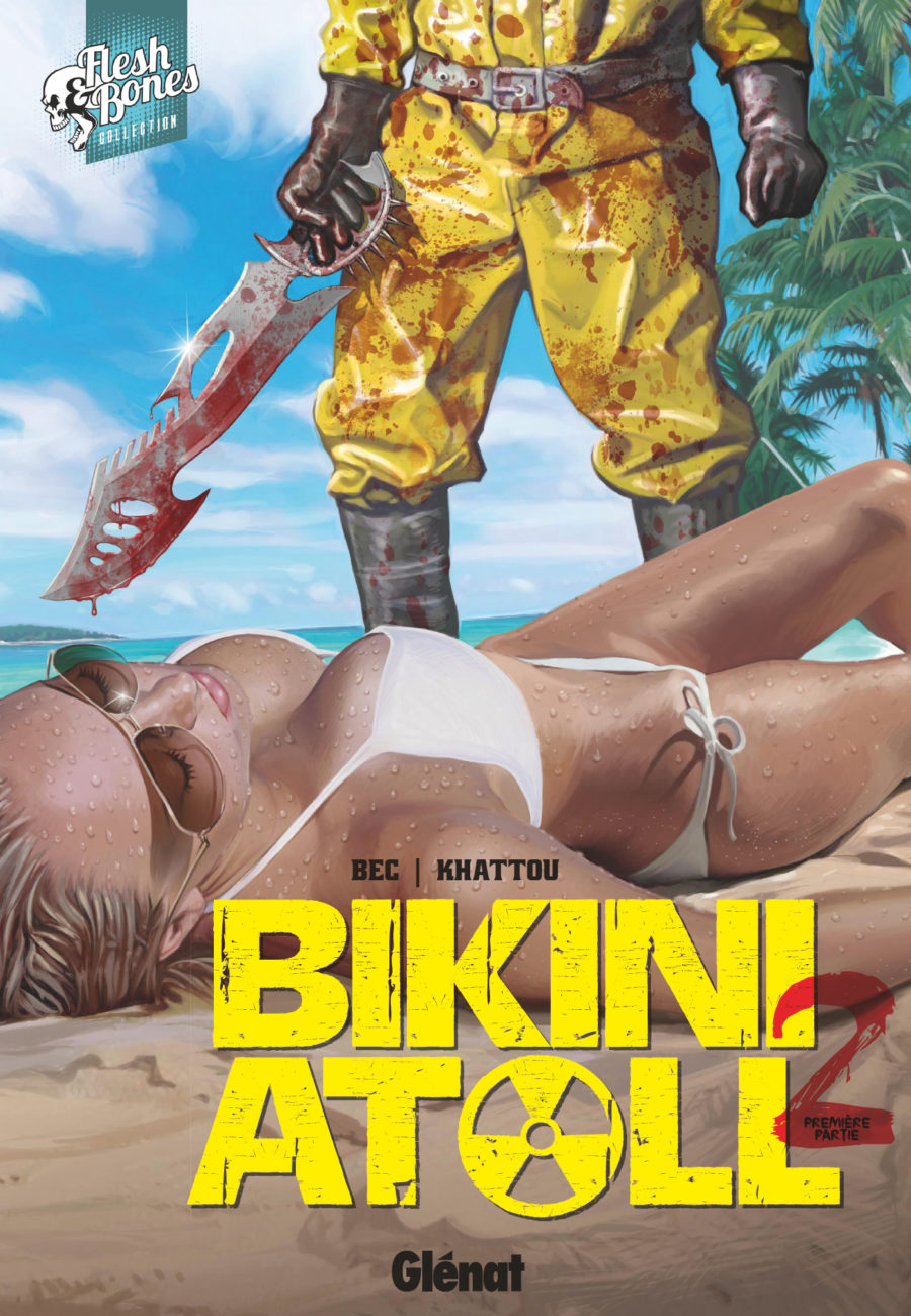 Bikini Atoll #2, Glénat Comics, Christophe Bec, Bernard Khattou