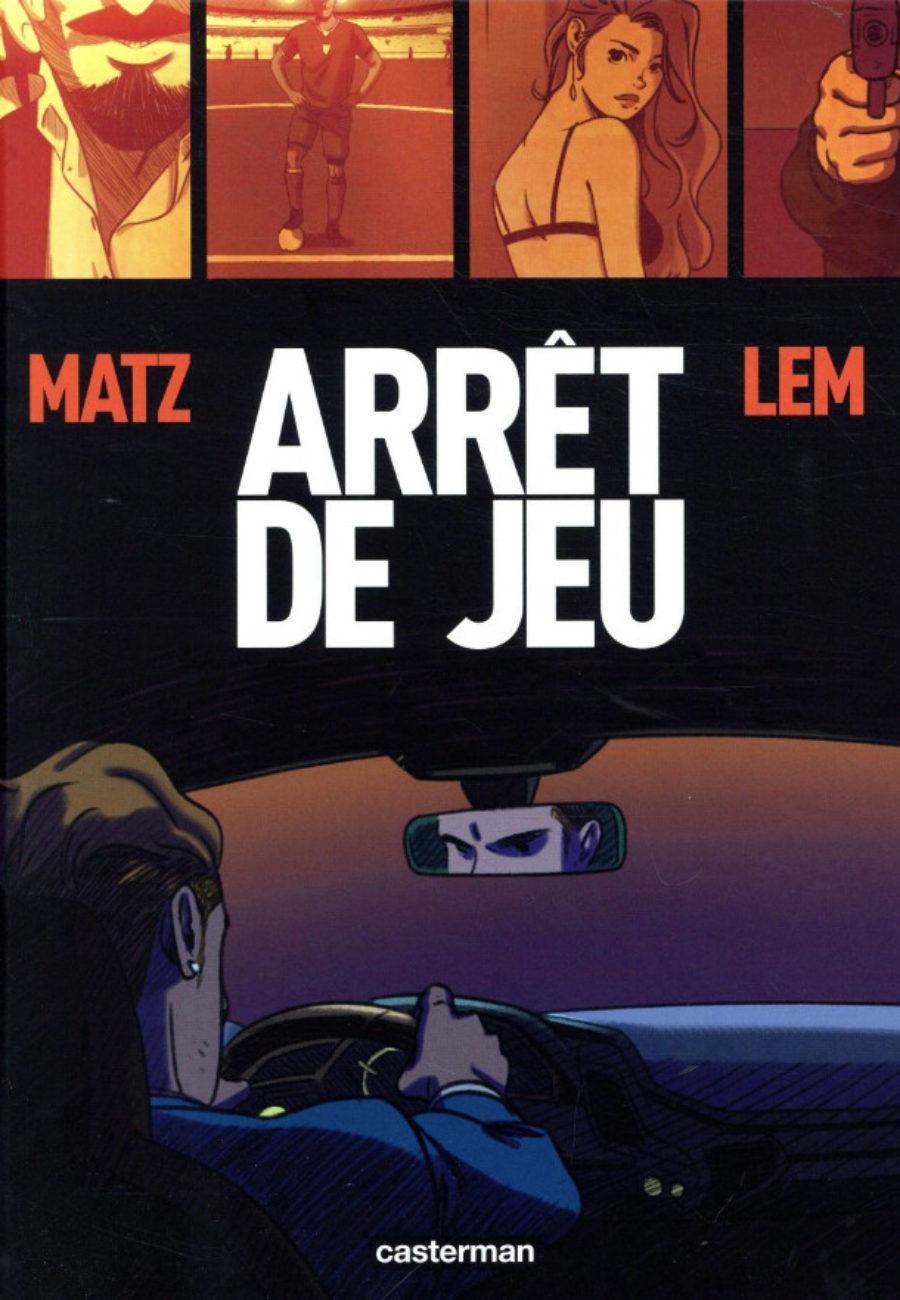 Arrêt de jeu, Matz, Lemur, Casterman