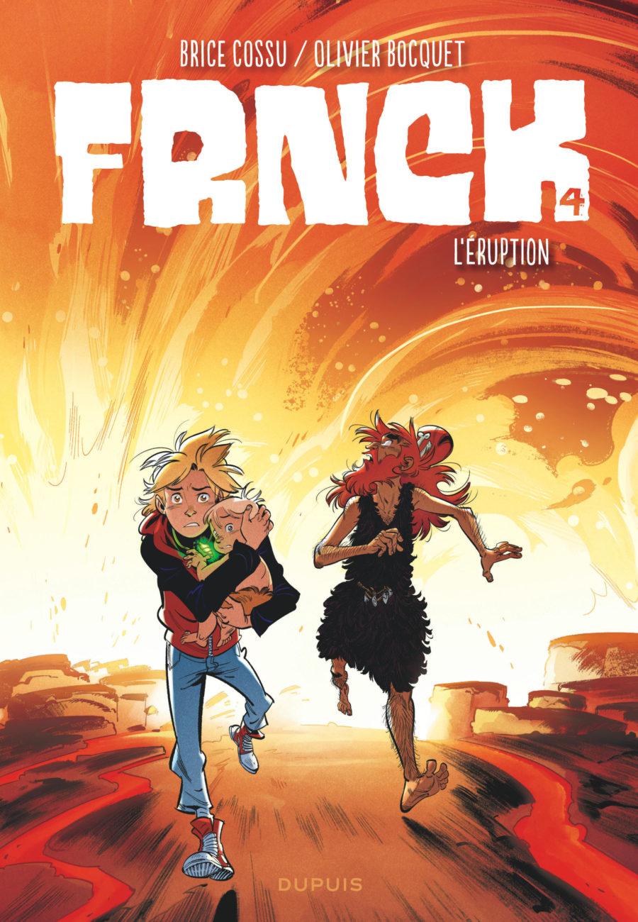 Frnck #4, L'éruption, Olivier Bocquet, Brice Cossu, Dupuis