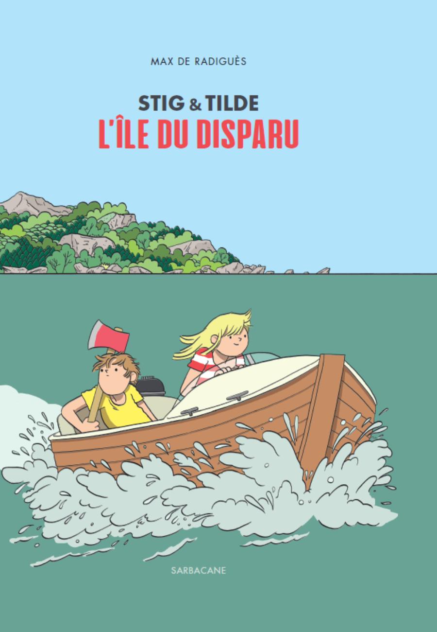 Stig et Tilde #1, L'ïle du disparu, Sarbacane