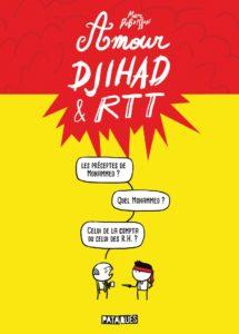 Amour, Djihad & RTT, Marc Dubuisson, Delcourt
