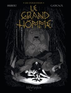 Les Ogres-Dieux #3, Le Grand Homme, éditions Soleil