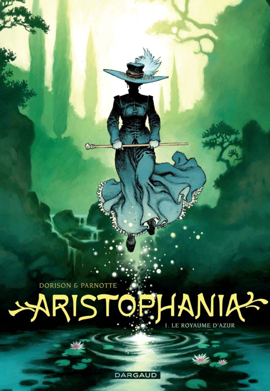 Aristophania #1, Le royaume d'azur, Dargaud, Dorison, Parnotte