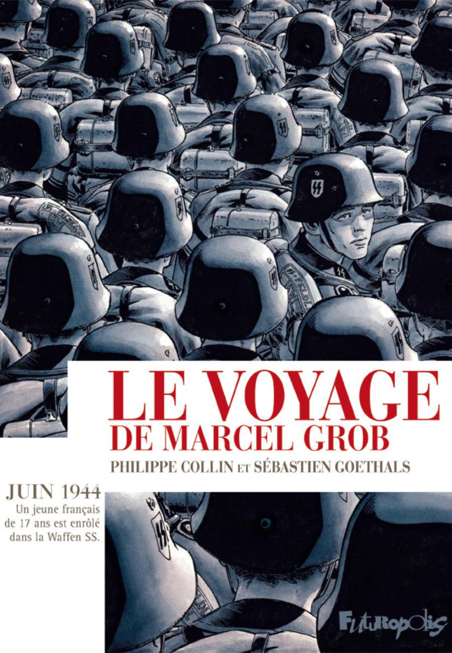 Le voyage de Marcel Grob, Futuropolis, Philippe Colin, Sébastien Goethals