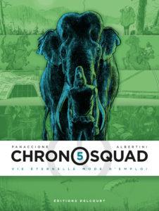 Chronosquad #5, Vie éternelle mode d'emploi, Delcourt