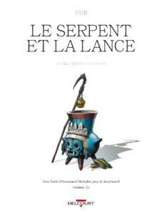 Le serpent et la Lance, Ombre-Montagne, Hub, Delcourt