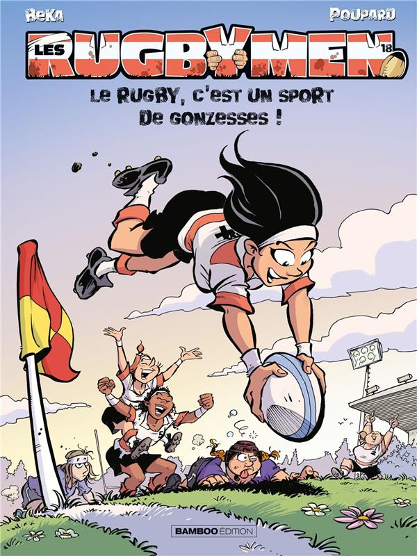 Les rugbymen #18, Le rugby, c'est pas un sport de gonzesses !, Bamboo
