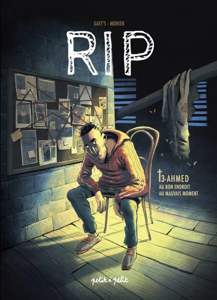 RIP #3, Ahmed, Au bon endroit au mauvais Moment, Petit à Petit